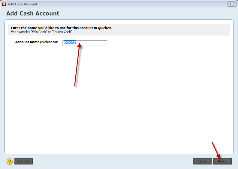 In Quicken 2015 call added cash account IMPORT